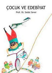 Çocuk ve Edebiyat | ocuk ve Edebiyat Sedat SEVER