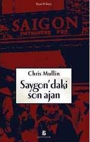 Chris Mullin Kitapları | Saygondaki Son Ajan