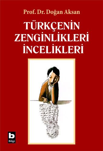 Türkçenin Zenginlikleri, İncelikleri | turkcenin zenginlikleri incelikleri