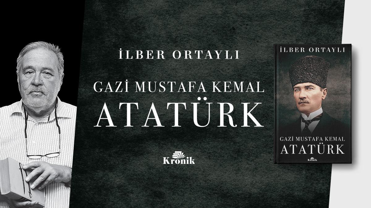 İlber Ortaylı Atatürk Kitabı   ilber ortayli