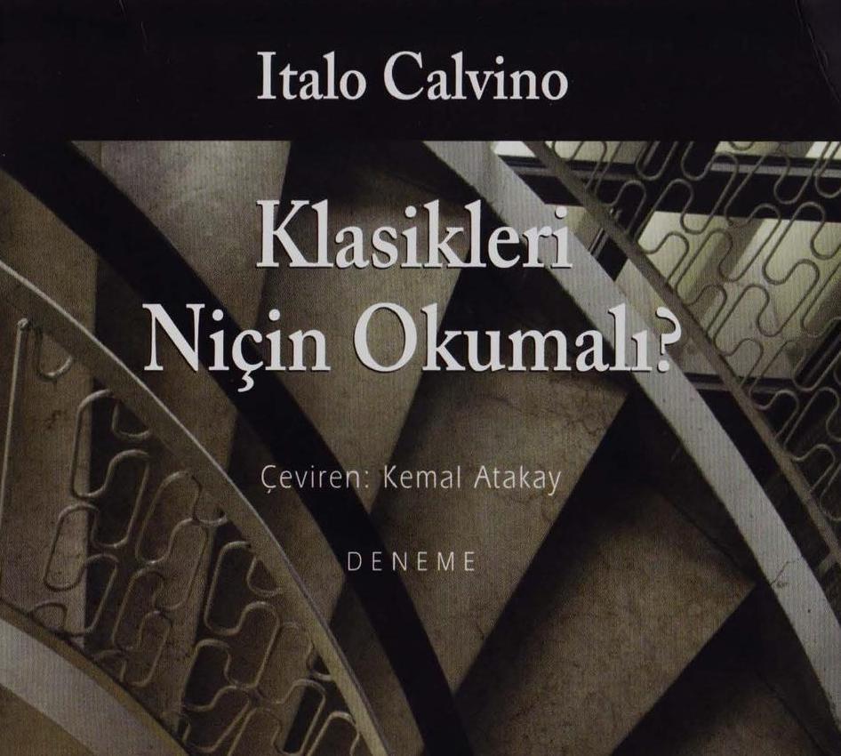 Italo Calvino Klasikleri Niçin Okumalı   Klasikleri Niçin Okumalı