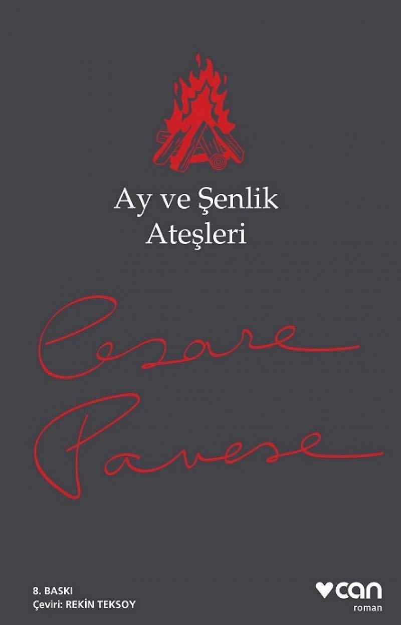 Cesare Pavese - Ay ve Şenlik Ateşleri | Ay ve Şenlik Ateşleri